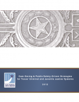 Cost-Saving and Public Safety-Driven Strategies for Texas Criminal and Juvenile Justice Systems – 10/2012